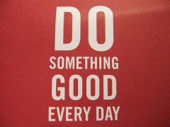 Do something good every day. Photo by Howard Lake on Flickr under CC license (CC BY-SA 2.0)